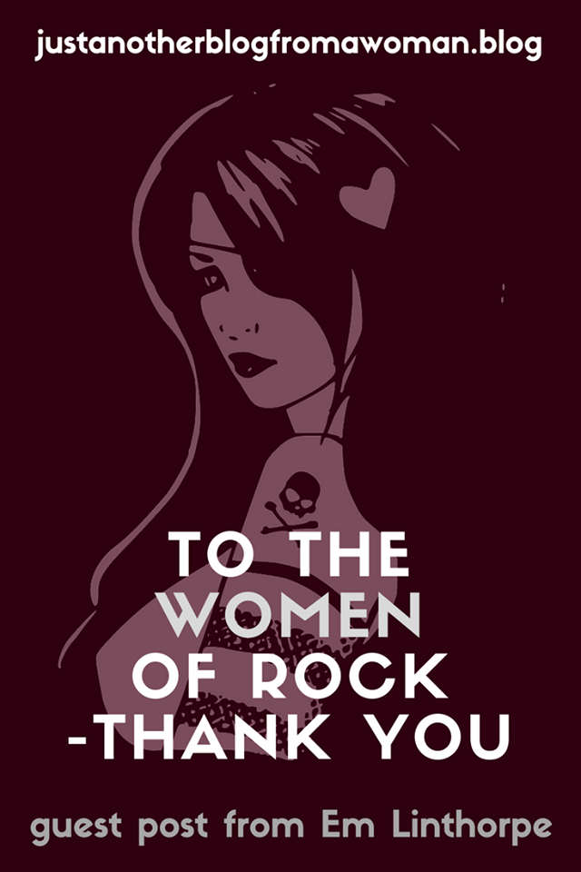 Guest Post: To the Women of Rock- thank you